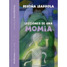 Lecciones de una momia, por Begoña Ibarrola , Rocio Martínez. Editorial Desclee De Brouwer
