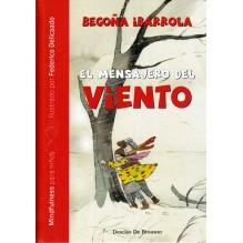 El mensajero del viento, por Begoña Ibarrola , Federico Delicado. Editorial Desclee De Brouwer