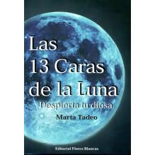 Las 13 caras de la Luna, por  Marta Tadeo Gómez. Editorial Flores Blancas