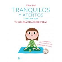 Tranquilos y atentos como una rana (libro + CD), Eline Snel. Ilustraciones de Mare Boutavant. Editorial Kairós