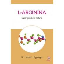 L-Arginina, por Dr. Gaspar Clippinger. Editorial Dilema