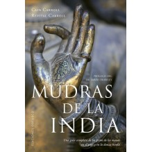 Mudras de la India, por Cain Carroll y Revital Carroll. Editorial Obelisco