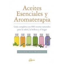 Aceites esenciales y aromaterapia, por Valerie Ann Worwood. Gaia Ediciones