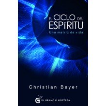El ciclo del espíritu, por Christian Beyer. Editorial El Grano de mostaza