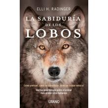 La sabiduría de los lobos, por Elli H. Radinger. Editorial Urano