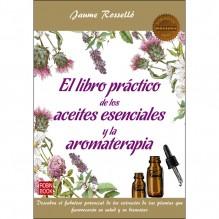 El libro práctico de los aceites esenciales y la aromaterapia, por Jaume Roselló. Ediciones Robinbook