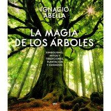 La magia de los árboles, por Ignacio Abella. RBA Ediciones