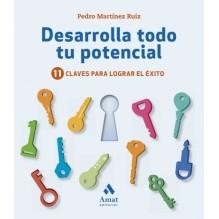 Desarrolla todo tu potencial, por Pedro Martínez Ruiz. Editorial Amat