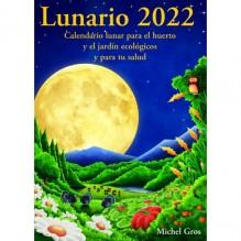 LUNARIO 2022 CALENDARIO LUNAR PARA EL HUERTO Y EL JARDIN