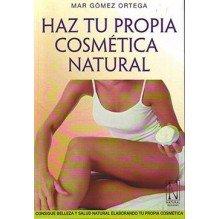 Haz Tu Propia Cosmetica Natural