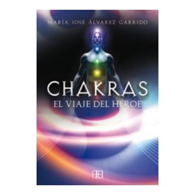 Chakras El Viaje Del Heroe | Maria Jose Alvarez Garrido (aut. | ed ...
