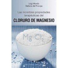 Las Increibles Propieades Terapeuticas Del Cloruro De Magnesio