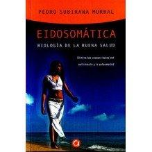 Eidosomatica Biologia De La Buena Salud